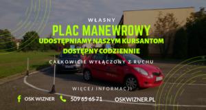 kurs prawa jazdy czechowice-dziedzice - osk wizner - plac manewrowy